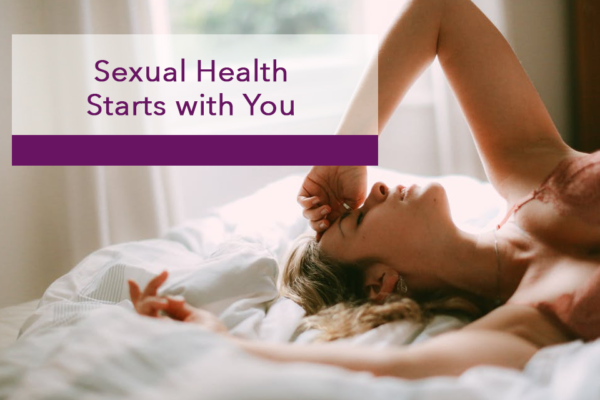 text: sexual health starts with you. image: a woman reclines on a bed with one hand on her head and one hand on the bed. she is satisfied and alone.